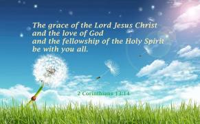 2-cor-13-14-the-grace-of-the-Lord-Jesus-Christ-and-the-love-of-God-and-the-fellowship-of-the-Holy-Spirit-be-with-you-all-RM